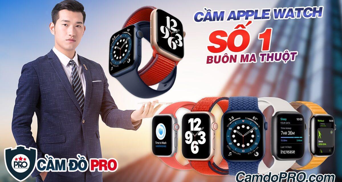 Dịch vụ cầm Apple Watch số 1 Tp. Buôn Ma Thuột, Đắk Lắk